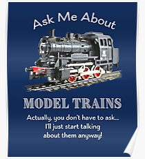 "Funny Model Train Fan ""Ask me about model trains"" Poster"