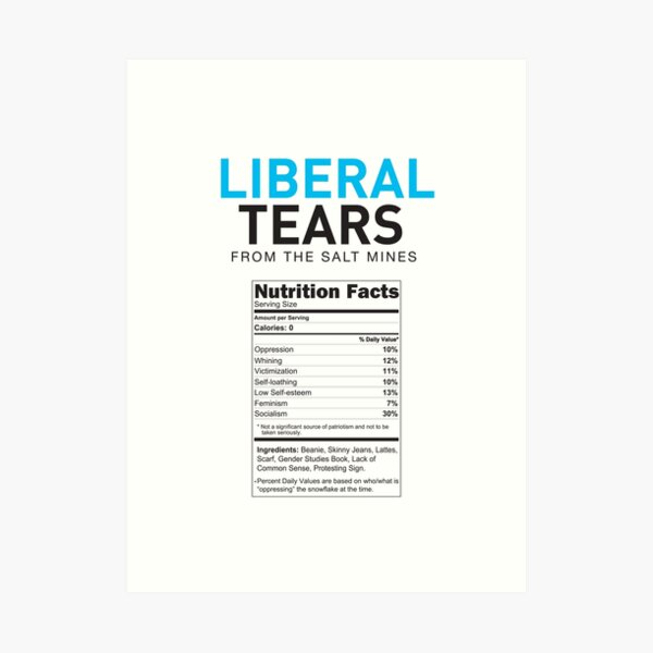 Liberal/Democrat Tears Funny Joke Supplement Facts - Online Store Art Print