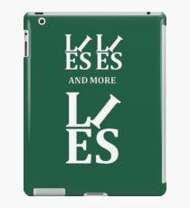 Lies Lies and More Lies White Text Parody iPad Case/Skin