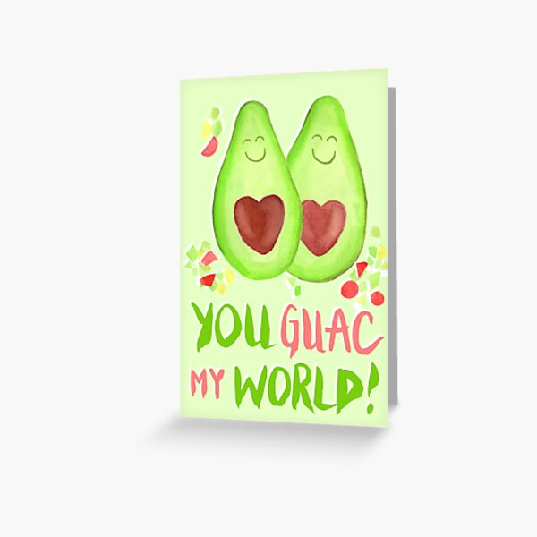 Avocado - You Guac My World Greeting Card