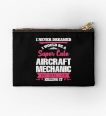 I NEVER DREAMED I WOULD BE A SUPER CUTE  Air Craft Mechanic BUT HERE I AM KILLING IT Studio Pouch