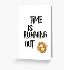 Time is running out Greeting Card