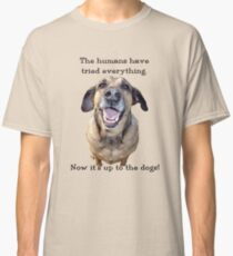 Up to the Dogs Classic T-Shirt