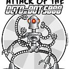 Attack of the Octo-Bot 5000 by barrileart