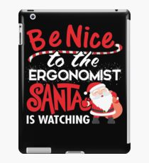 Ergonomist Santa is Watching Ugly Christmas T shirt gift iPad Case/Skin