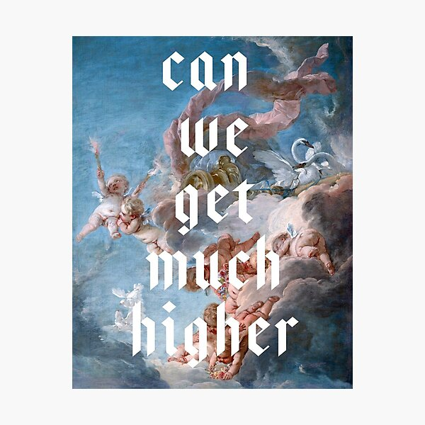can we get much higher // kanye  Photographic Print