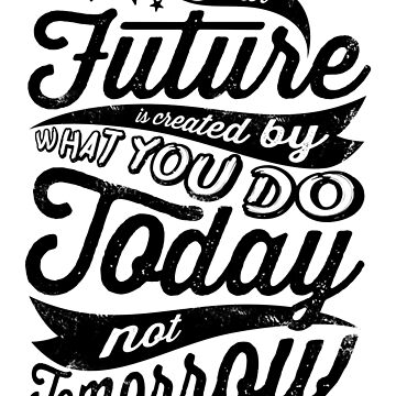 Today Not Tomorrow by opawapo