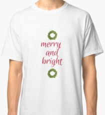 Merry and Bright Christmas Classic T-Shirt