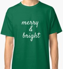 Merry and Bright XMas Classic T-Shirt
