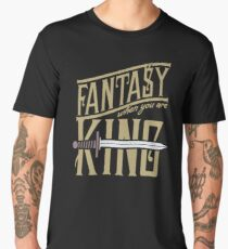 Fantasy When You Are King BH408 Best Trending Men's Premium T-Shirt