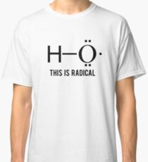 Chemistry This is Radical Funny Joke Classic T-Shirt