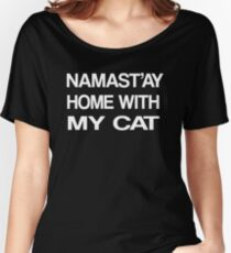 Namaste Home With My Cat T-Shirt Yoga and pajama tee Women's Relaxed Fit T-Shirt