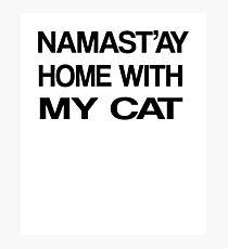 Namaste Home With My Cat T-Shirt Yoga and pajama tee Photographic Print