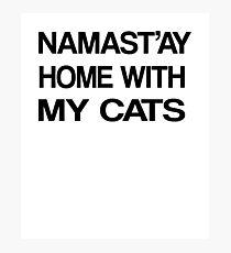 Namaste Home With My Cats T-Shirt Yoga and pajama tee Photographic Print