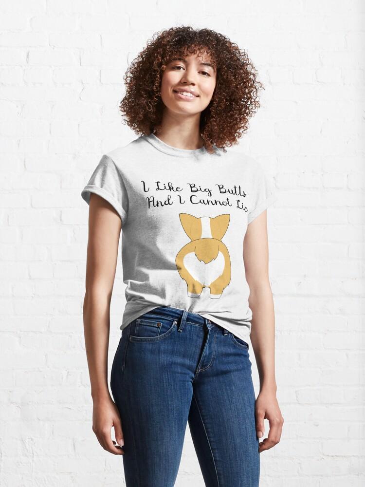 Alternate view of I Like Big (Corgi) Butts Classic T-Shirt