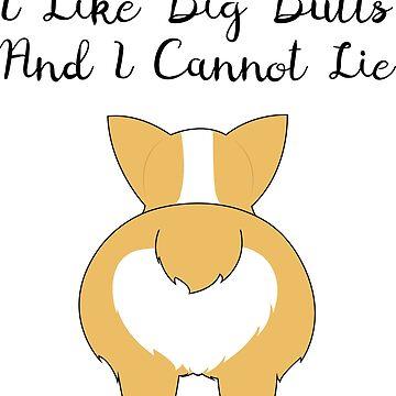 I Like Big (Corgi) Butts by EsraelArdent