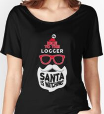 Logger christmas funny shirt Women's Relaxed Fit T-Shirt