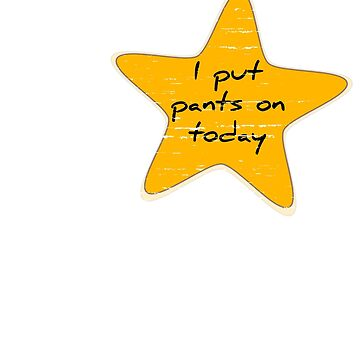 I Put On Pants Today Gold Star Funny Joke Vintage Look  by ckandrus