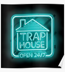 Welcome to the Trap House - Light blue neon 247 - all day / all night Poster