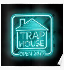Willkommen im Trap House - Hellblaue Neon 247 - den ganzen Tag / die ganze Nacht Poster