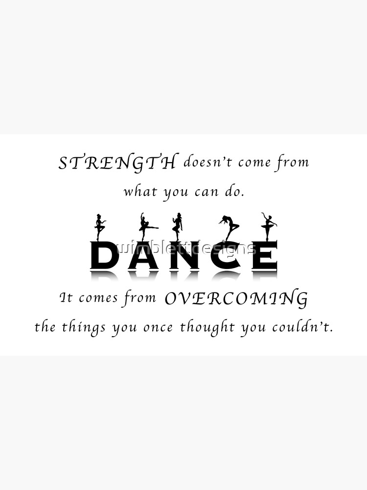 Dance Inspirational Quote by wimblettdesigns