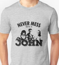 Never Mess With a John - Matrix, McClane, Rambo Homage Unisex T-Shirt