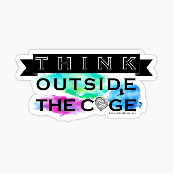 Think Outside the Cage - Colorful Sticker