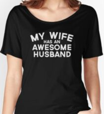Wife Awesome Husband Quote Women's Relaxed Fit T-Shirt