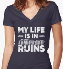 My Life Is In  Ruins Archeology Women's Fitted V-Neck T-Shirt