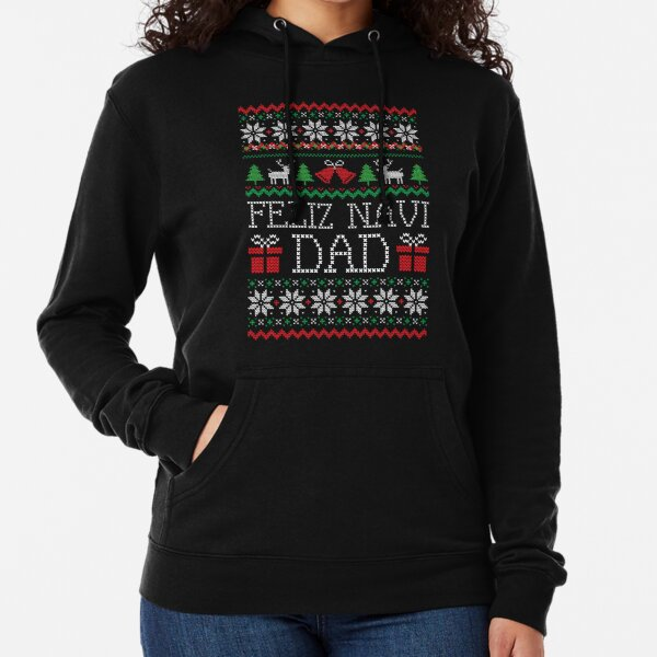 Feliz Navi Dad Funny Christmas Ugly Sweater Lightweight Hoodie