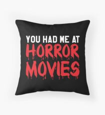 You Had Me At Horror Movies Throw Pillow
