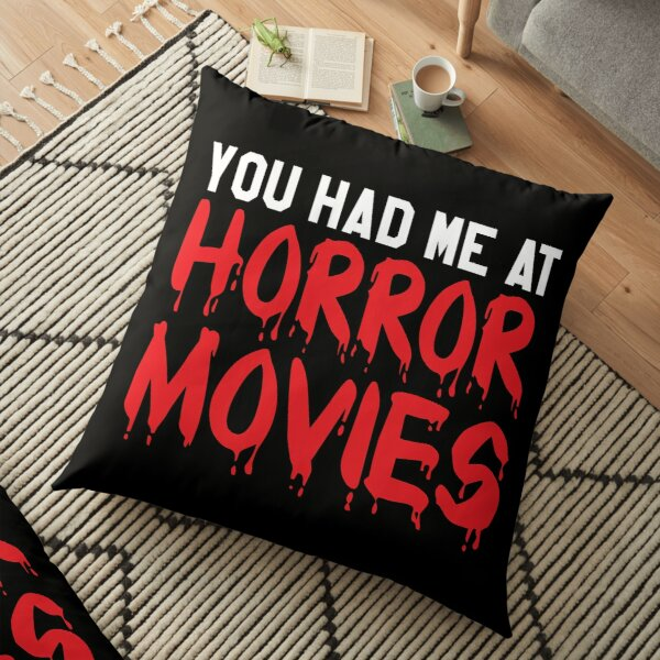 You Had Me At Horror Movies Floor Pillow