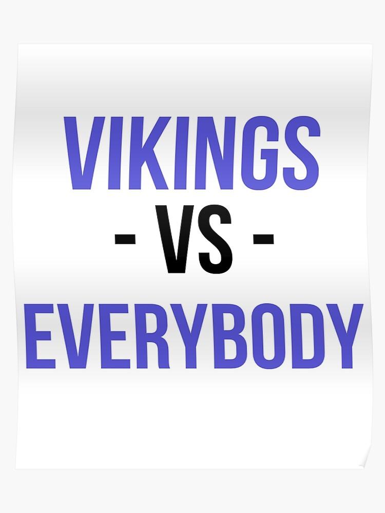 Minnesota Vikings Vs Everybody Poster