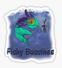 Fishy bussines 2 Sticker