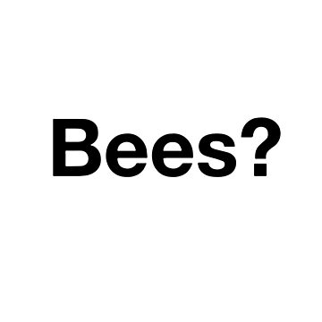 Bees? by i-love-food