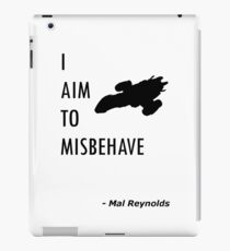 I Aim To Misbehave  iPad Case/Skin