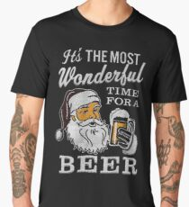 It's the Most Wonderful Time For a Beer Men's t-shirt - Beer Lovers Tee Men's Premium T-Shirt