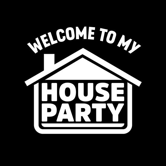 Wonderful Welcome To My House Party, Party... By Wave Lords United