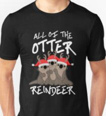 All of the Otter Reindeer Unisex T-Shirt