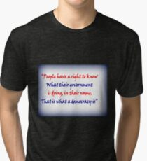 People have a right to know Tri-blend T-Shirt
