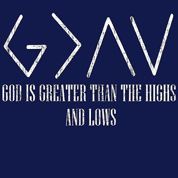 God Is Greater Than The Highs And Low by Roland1980