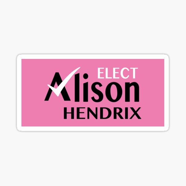 Elect Alison Hendrix Sticker