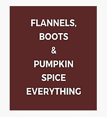 Flannels, boots & Pumpkin Spice everything Photographic Print