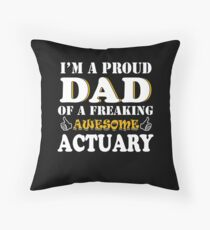 Actuary Dad Gifts - Father's Day Birthday Valentine Christmas Throw Pillow