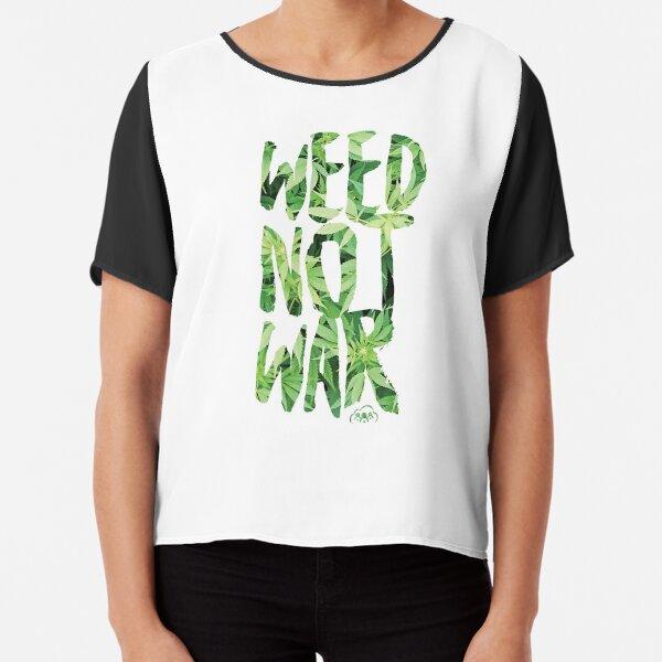 Weed Not War Chiffon Top