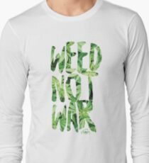 Weed Not War Long Sleeve T-Shirt