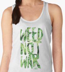 Weed Not War Women's Tank Top