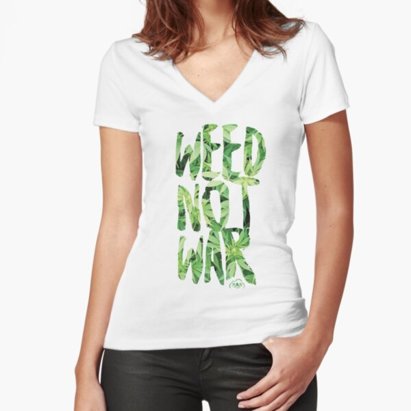 Weed Not War Fitted V-Neck T-Shirt