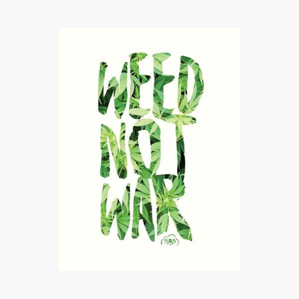 Weed Not War Art Print