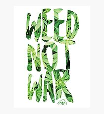 Weed Not War Photographic Print